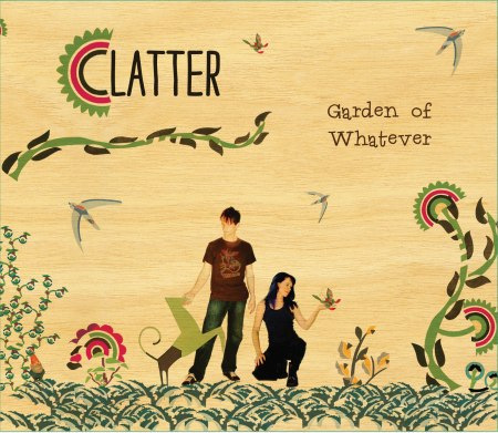 Clatter Garden of Whatever